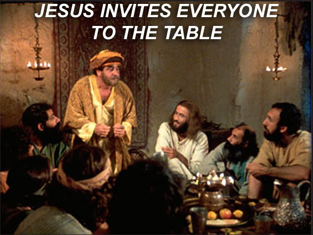 Jesus Invites Everyone To The Table